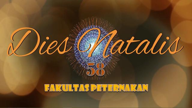 ACARA PEMBUKAAN DIES NATALIS FAKULTAS PETERNAKAN KE-58 TAHUN 2021